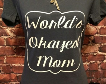 World's Okayest Mom Tee