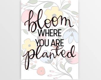 Bloom Where You Are Planted Digital Print