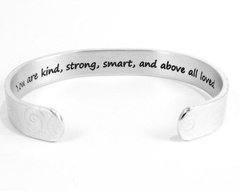 """Encouragement / Motivational Gift -  """"You are kind, strong, smart, and above all loved"""" 3/8"""" hidden / secret message cuff"""