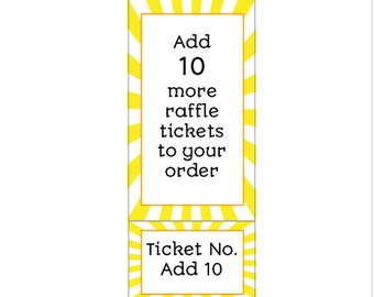 Add 10 more Raffle Tickets to your order