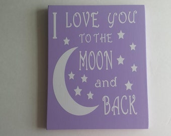 I Love You To The Moon And Back - Wood/Vinyl Sign - Purple and White