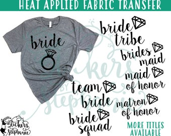 IRON On v227 Bride Diamond Engagement Ring Bride Squad Heat Applied T-ShirtTransfer *Specify Color Choice in Notes or BLACK VINYL
