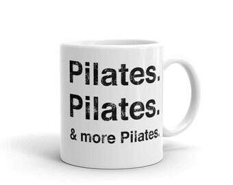 Pilates Pilates & More Pilates Mug