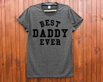 Daddy shirt / Best daddy ever shirt / Daddy tshirt / Daddy gift / Daddy gifts / Daddy t-shirts / Daddy to be shirt /