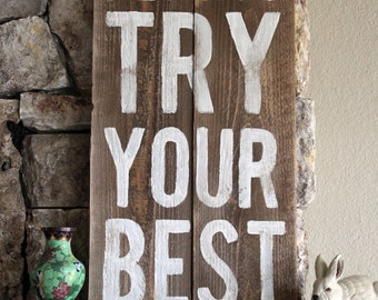 Always Try Your Best - Distressed Wood Sign
