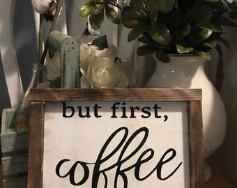 Farmhouse Sign But First Coffee