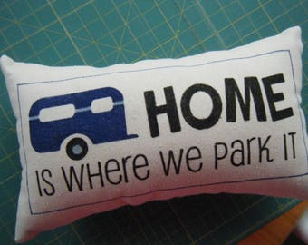 Home Is Where We Park It - Pillow -