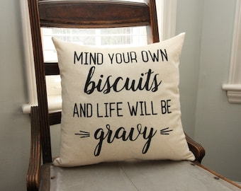 Funny Pillow / Southern Pillow / Southern Decor / Mind Your Own Biscuits