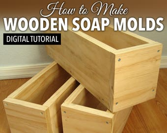 How to Make Wooden Soap Molds for Cold Process Soap Making - Ebook Tutorial PDF
