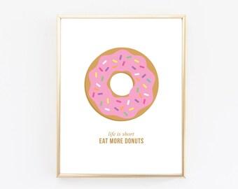 Life is Short, Eat More Donuts Print - Donut Print - Donut Art - Donut Lover - Donut Obsessed - Donut Wall Art - Donut Print - Funny Print