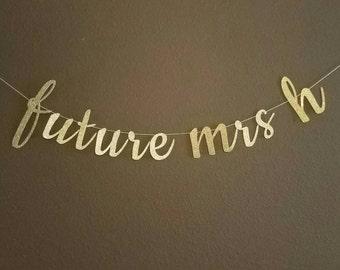 Custom Glitter Cursive Banner, Future Mrs, From Miss to Mrs- Bachelorette Party, Hen Party, Bridal Shower, Birthday Banner, Last Fling