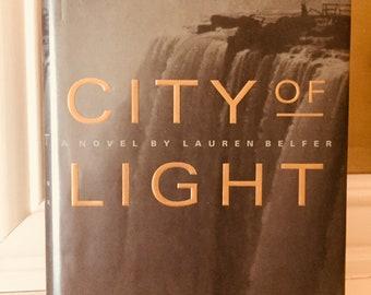 City of Light - A Novel By Lauren Belfer - Buffalo New York - Signed by Authro