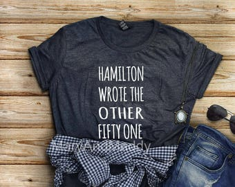 Hamilton wrote the other fifty one, 51, Hamilton Shirt,Alexander Hamilton Musical shirt , Revolutionaries shirt,Jefferson