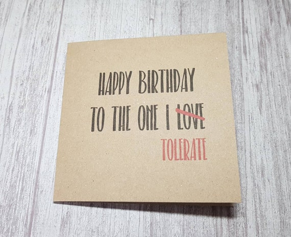 Happy Birthday Card Birthday Card To The One I Tolerate