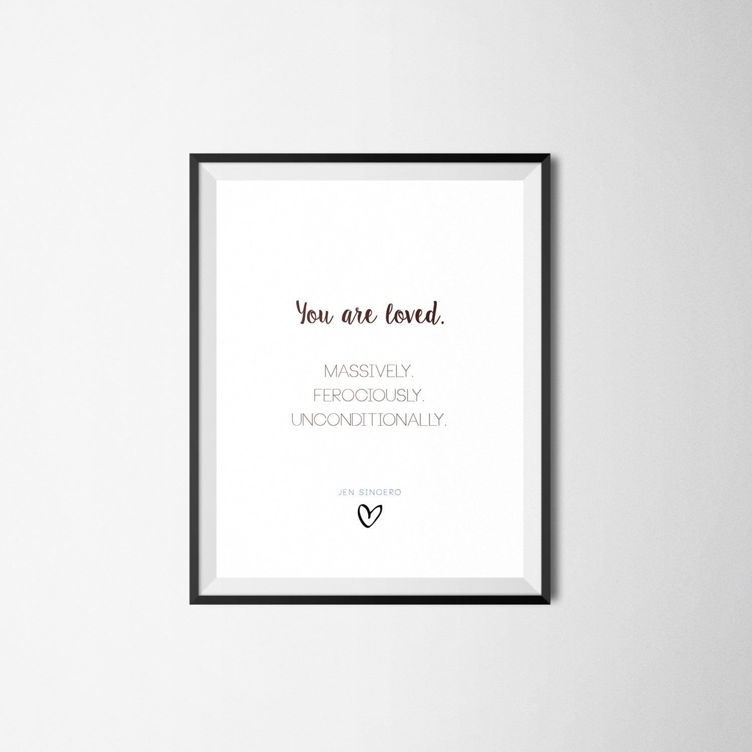 Jen Sincero Quotes You Are Loved Jen Sincero You're A Badass 8X10 Print