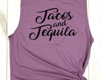 Tacos and Tequila, tacos tank, tequila tank tacos top, I love tacos, cinco de mayo, fiesta tank, day drinking tank, tequila and tacos