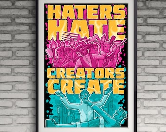 Creators Create print, Haters gonna hate, Quote wall Art, wall art decor poster, motivational quote, inspirational quote, Frankenstein
