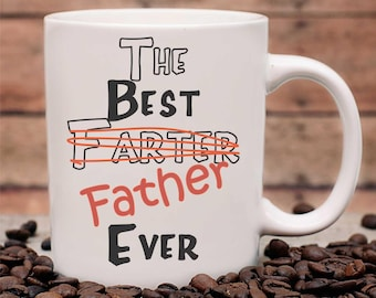 Custom Best Farter Father mug, Fathers Day Mug, Fathers Day Gift, Dads Gift, Dads Mug, Best Father Mug, Gift for Dad, Funny Fathers Day Mug