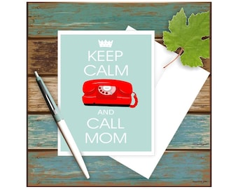 Keep Calm and Call Mom Card, Funny Greeting Card, Going Off to College, Blank Note Card, Mother to Daughter, Call Mom Card, I Miss You Card
