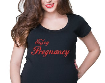 Pregnancy T-shirt  Enjoy Pregnancy  Maternity T-Shirt Gift For Pregnant Woman Funny Stylish Maternity Top