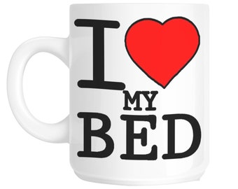 I Love Heart My Bed Novelty Gift Mug shan168