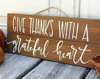 Hand Lettered Give Thanks with a Grateful Heart Planked Wood Sign