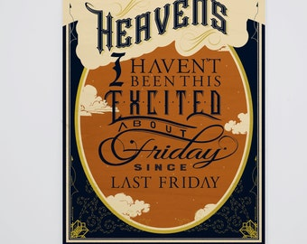 Heavens; I haven't been this excited about friday since last friday