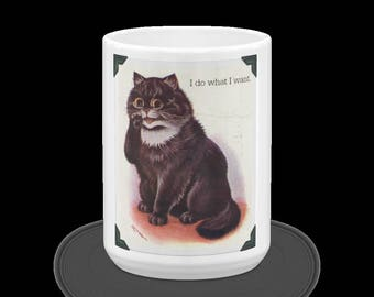Humorous I Do What I Want Vintage Cat Coffee Cup/Mug