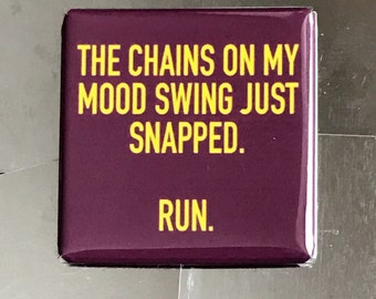 The chains on my mood swing...custom made 1.5x1.5 inch magnet