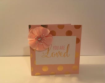 Handmade Love Card- You are Loved