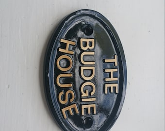 The Budgie House , bird cage, parrrot ,canary ,sign