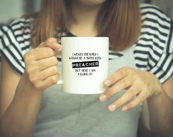 Preacher Gift, Preacher Mug, Gifts For Preacher, Preacher Gift, Preacher Appreciation, Coffee Mug, Pastor Gift, Christian Gift, Church Gift