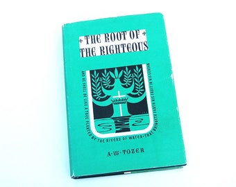 A. W. Tozer:  The Root of the Righteous Christ Vintage Christian Spirituality Devotional Book