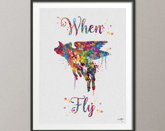 Flying Pig Quote Watercolor Art Print when pigs fly Wall Art Giclee Wall Decor Party Wall Hanging Geekery Nerd Art Wedding Gift Parody-766