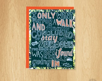 Hand Lettered Went for a Walk Quote Card, John Muir Quote Card, Nature Card