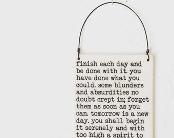 porcelain wall tile screenprinted text finish each day and be done with it.  you have done what you could.  some blunders... -emerson
