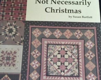 MAYniaSALE Not Necessarily Christmas by Susan Bartlett quilting pattern book