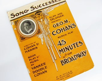 Sheet Music 1905 George M. Cohan 45 Forty-Five Minutes From Broadway 1906 Musical Play Printed By F.A. Mills of New York