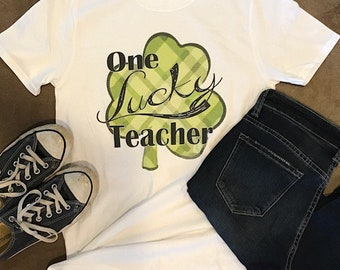 One Lucky Teacher/Mama/Coach/Wife/Girl - St Patrick's Day Tshirt - Lucky Shirt - Patty's Day Top - Clover leaf
