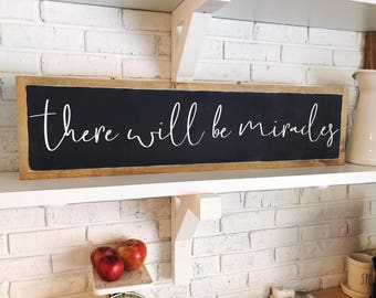 """There will be miracles 