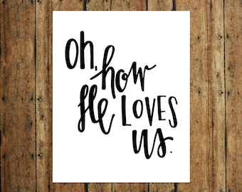 Oh, How He Loves Us   Digital Print   Calligraphy   Black
