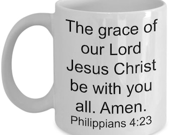 kjv Scripture mug, The grace of our Lord Jesus Christ be with you all. Amen. Philippians 4:23, coffee cup, Faith mug