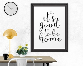 Typography Home Decor, Home It's Good To Be Home, Quote Posters, Printable Quotes, Quote Prints, Wall Art, Home Wall Art