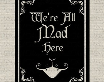 Alice In Wonderland Were All Mad Here Cheshire Cat Children Art Digital Download For Fabric Iron On Transfer Pillow Tea Towel DT1076