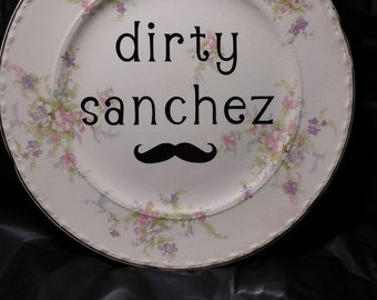 Dirty Sanchez Antique Shabby Vintage Rude Plate White Elephant Funny Sexy