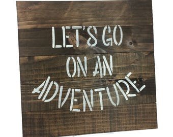 SALE Lets Go on An Adventure Sign - Small Rustic Wood Sign - 13x13 Inch Wall Hanging/Decor