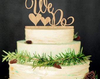We Do Wedding Cake Topper We Do Wooden Cake Topper, Rustic Wedding Cake Toppers