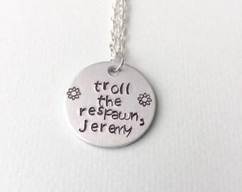 Unbreakable Kimmy Schmidt Necklace, Troll the Respawn Jeremy, kimmy schmidt jewelry, kimmy schmidt, gift idea, unbreakable