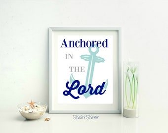 NAUTICAL WALL ART - Nautical Decor - Sailing Decor- Anchored In the Lord -  Nursery Wall Art - 8x10 Print Unframed