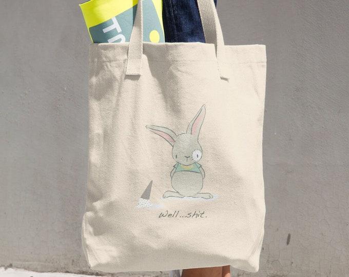 Well shit Cotton Tote Bag, Reusable Tote, Reusable Bag, Cloth Bag, funny, humor, bunny, rabbit